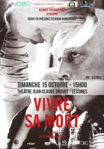 Vivre sa mort – 15 octobre 15 h au Théâtre JC Drouot, rue des 4 Fils Aymon à Lessines